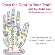New Series Alert- Open the Door to Your Truth with Sat Ardas
